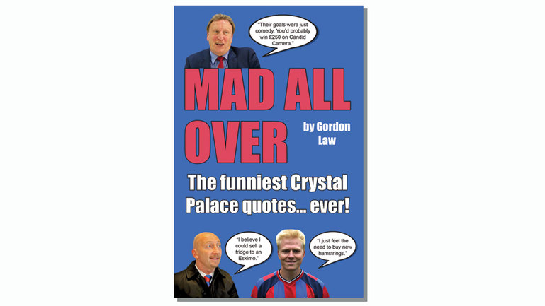 Mad All Over: The funniest Crystal Palace quotes... ever!